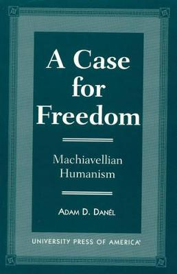 A Case for Freedom - Adam D. Danel