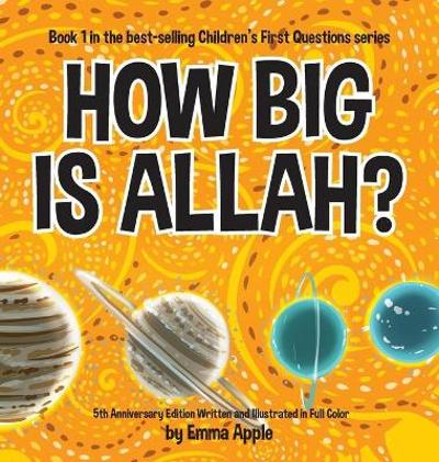 How Big Is Allah? - Emma Apple