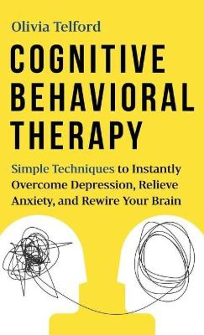 Cognitive Behavioral Therapy - Olivia Telford