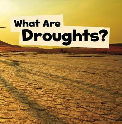 What Are Droughts? - Mari Schuh