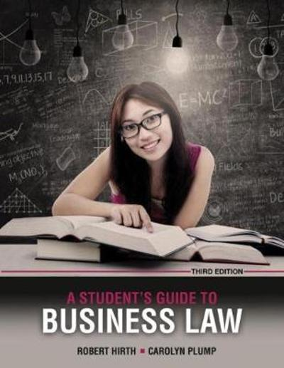 A Student's Guide to Business Law - Robert Hirth