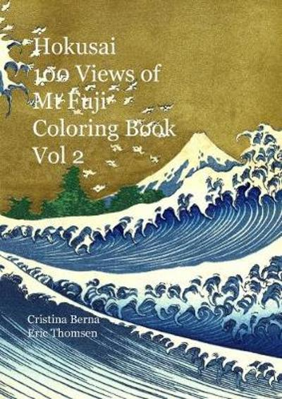 Hokusai 100 Views of Mt Fuji Coloring Book vol 2 - Cristina Berna