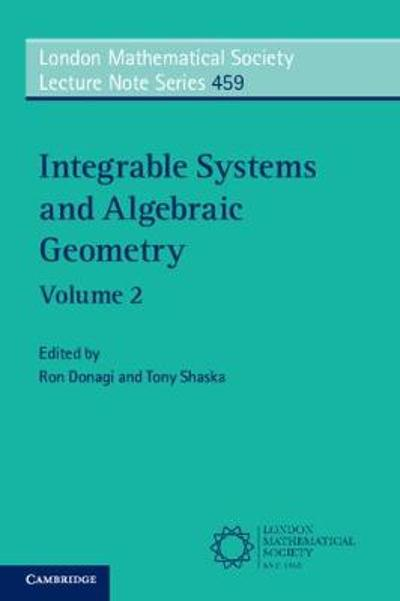 Integrable Systems and Algebraic Geometry: Volume 2 - Ron Donagi