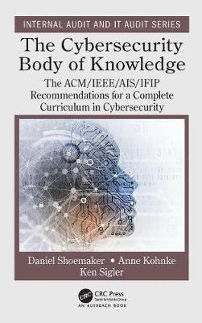 The Cybersecurity Body of Knowledge - Daniel Shoemaker