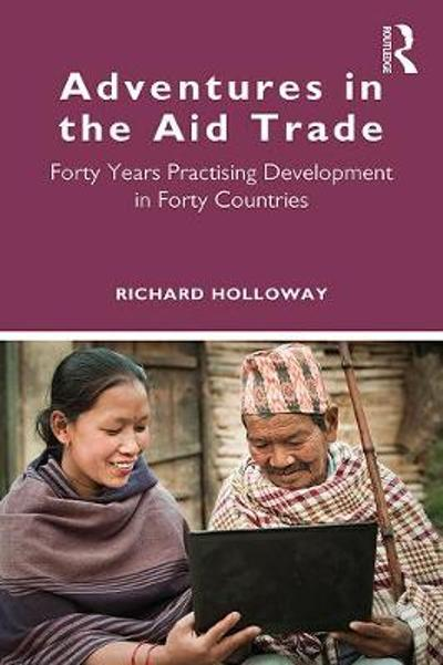 Adventures in the Aid Trade - Richard Holloway
