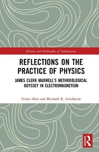 Reflections on the Practice of Physics - Giora Hon