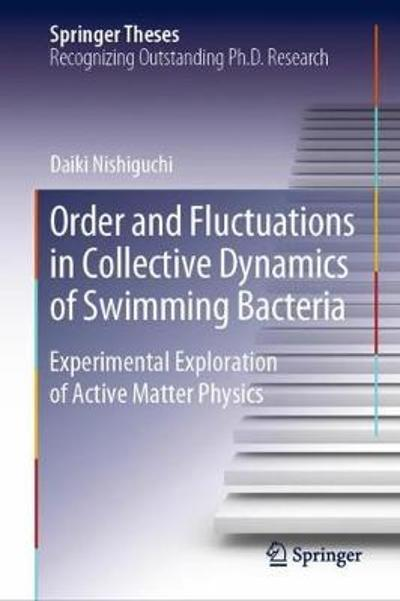 Order and Fluctuations in Collective Dynamics of Swimming Bacteria - Daiki Nishiguchi