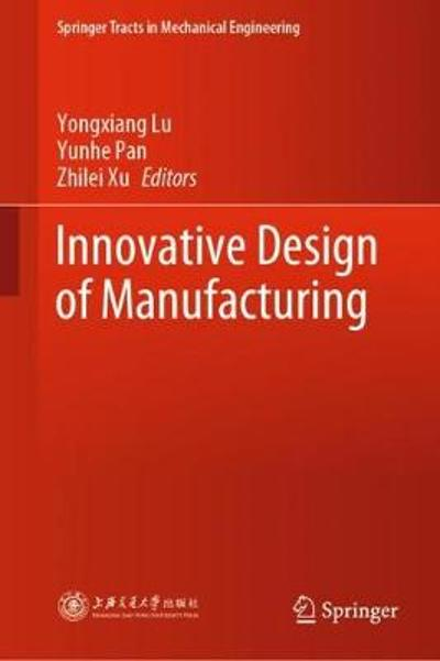 Innovative Design of Manufacturing - Yongxiang Lu