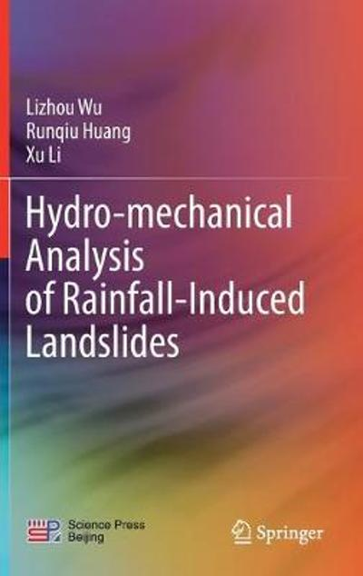 Hydro-mechanical Analysis of Rainfall-Induced Landslides - Lizhou Wu
