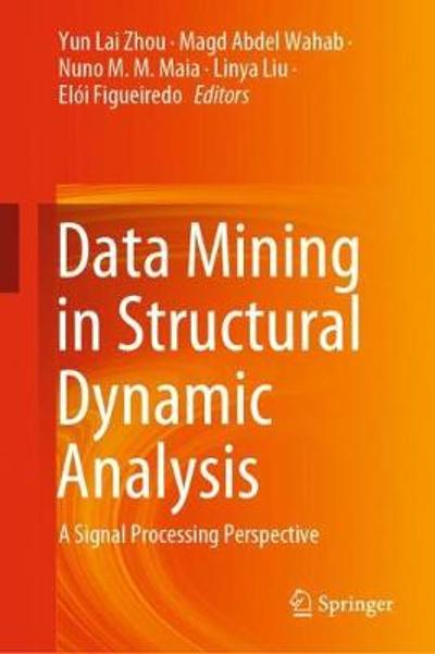 Data Mining in Structural Dynamic Analysis - Yun Lai Zhou