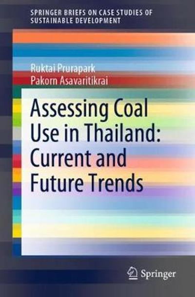 Assessing Coal Use in Thailand: Current and Future Trends - Ruktai Prurapark