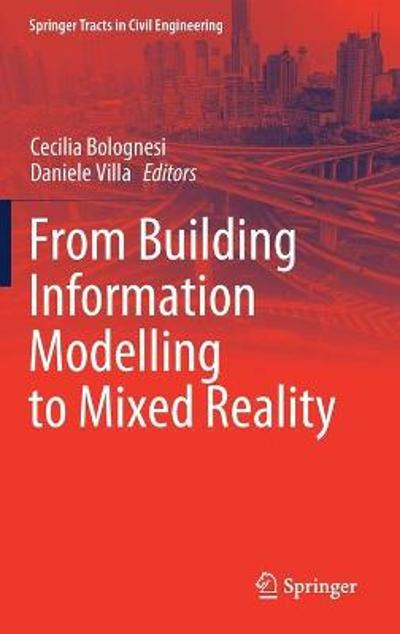 From Building Information Modelling to Mixed Reality - Cecilia Bolognesi