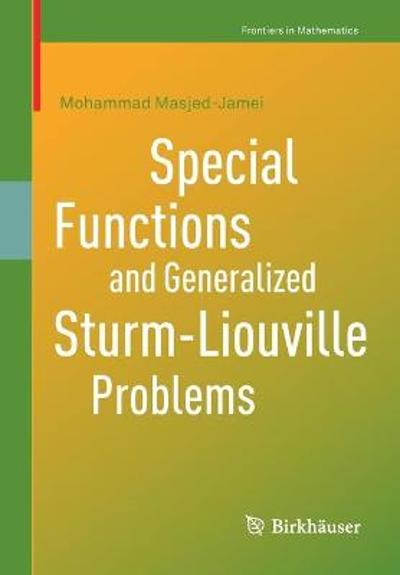 Special Functions and Generalized Sturm-Liouville Problems - Mohammad Masjed-Jamei