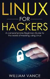Linux for Hackers - William Vance