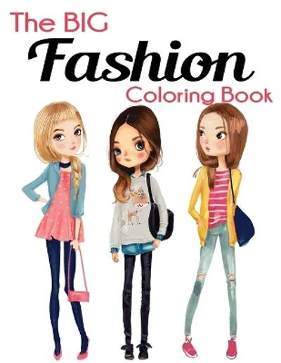 The Big Fashion Coloring Book - Blue Wave Press