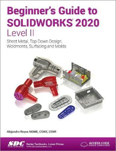 Beginner's Guide to SOLIDWORKS 2020 - Level II - Alejandro Reyes
