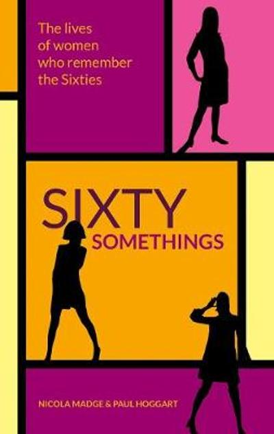 Sixty Somethings - Nicola Madge