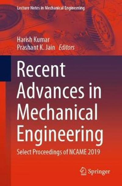 Recent Advances in Mechanical Engineering - Harish Kumar
