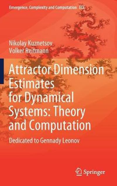 Attractor Dimension Estimates for Dynamical Systems: Theory and Computation - Nikolay Kuznetsov