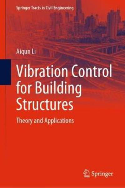 Vibration Control for Building Structures - Aiqun Li