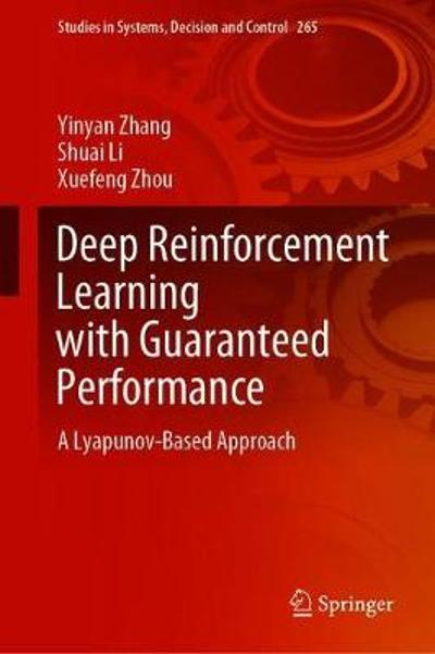 Deep Reinforcement Learning with Guaranteed Performance - Yinyan Zhang