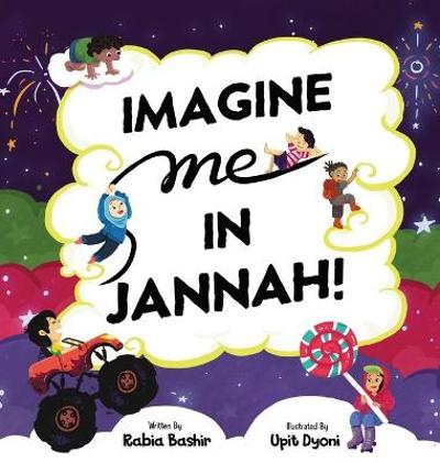 Imagine Me In Jannah! - Rabia Bashir