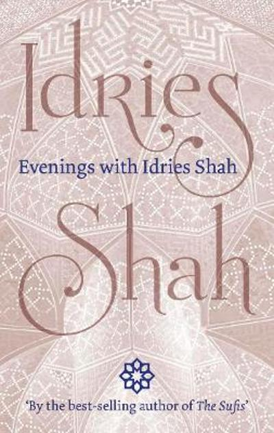 Evenings with Idries Shah - Idries Shah