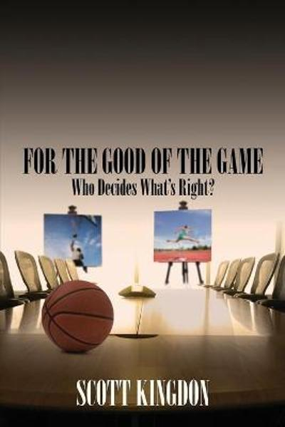For the Good of The Game - Scott Kingdon