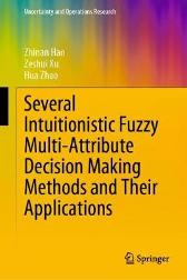 Several Intuitionistic Fuzzy Multi-Attribute Decision Making Methods and Their Applications - Zhinan Hao Zeshui Xu Hua Zhao