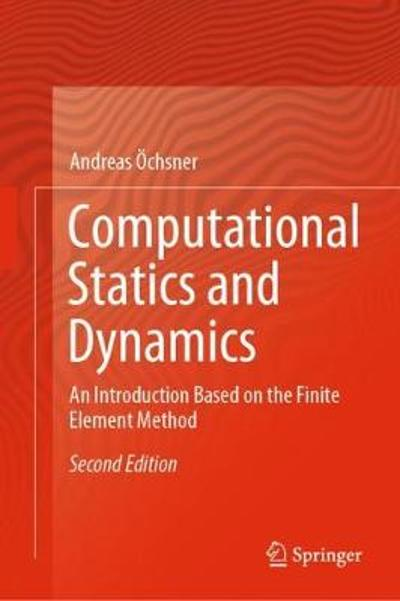 Computational Statics and Dynamics - Andreas OEchsner