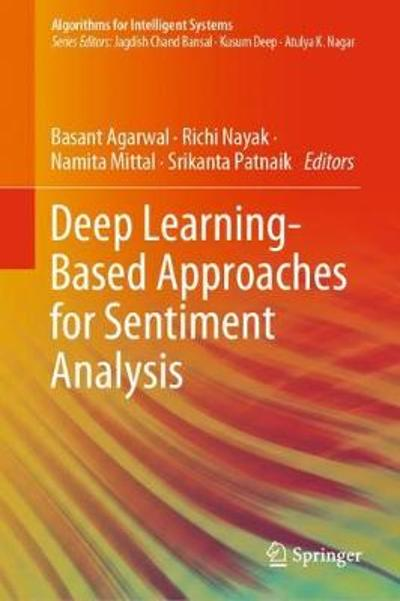 Deep Learning-Based Approaches for Sentiment Analysis - Basant Agarwal