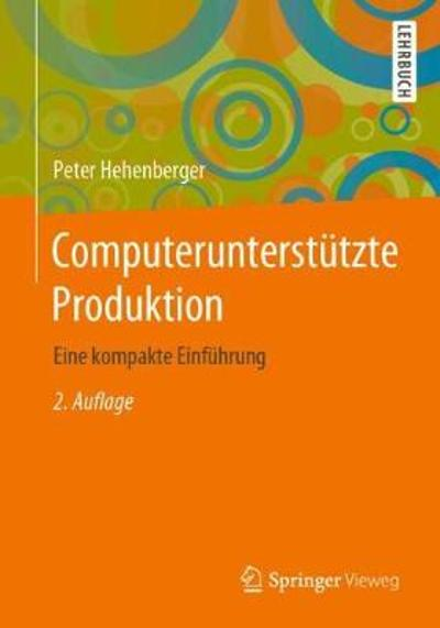 Computerunterstutzte Produktion - Peter Hehenberger