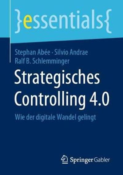 Strategisches Controlling 4.0 - Stephan Abee