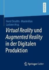 Virtual Reality Und Augmented Reality in Der Digitalen Produktion - Horst Orsolits Maximilian Lackner
