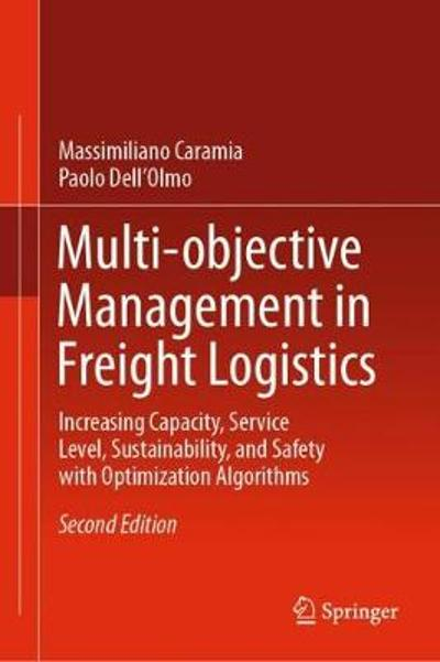 Multi-objective Management in Freight Logistics - Massimiliano Caramia