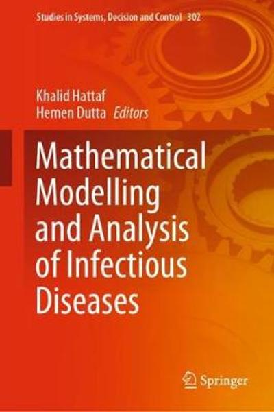Mathematical Modelling and Analysis of Infectious Diseases - Khalid Hattaf