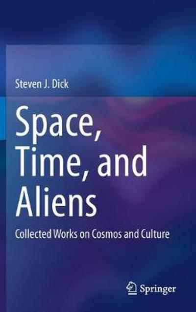 Space, Time, and Aliens - Steven J. Dick