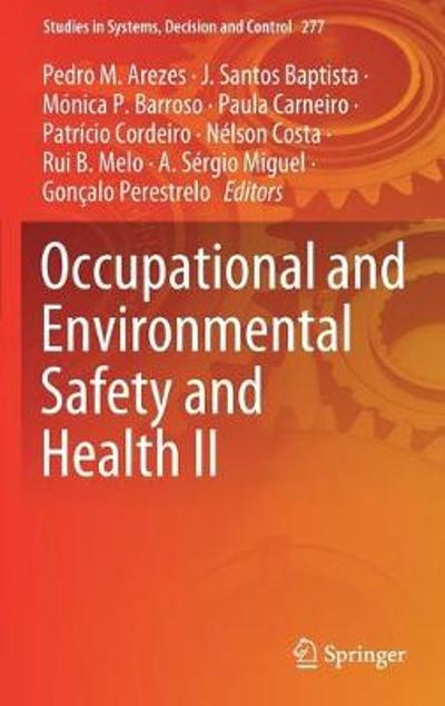 Occupational and Environmental Safety and Health II - Pedro M. Arezes