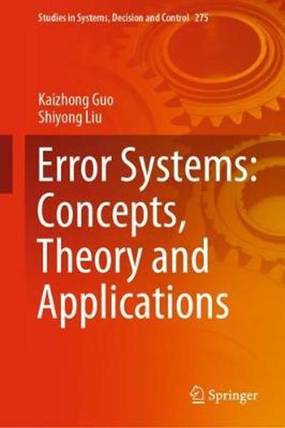 Error Systems: Concepts, Theory and Applications - Kaizhong Guo