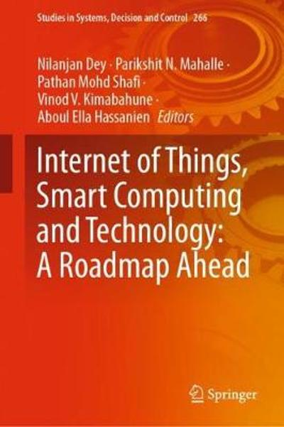 Internet of Things, Smart Computing and Technology: A Roadmap Ahead - Nilanjan Dey