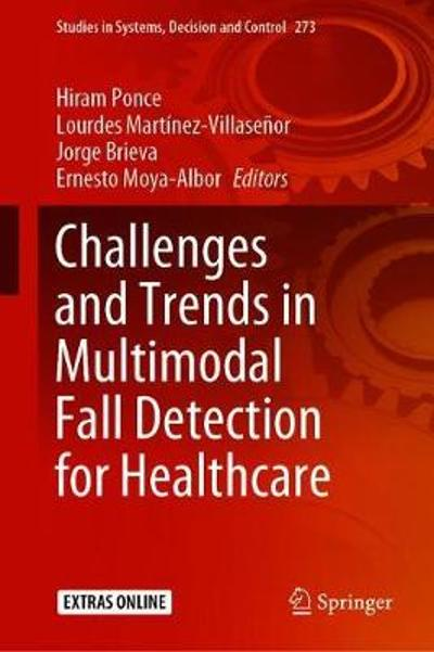 Challenges and Trends in Multimodal Fall Detection for Healthcare - Hiram Ponce
