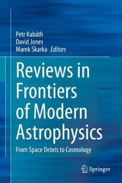 Reviews in Frontiers of Modern Astrophysics - Petr Kabath