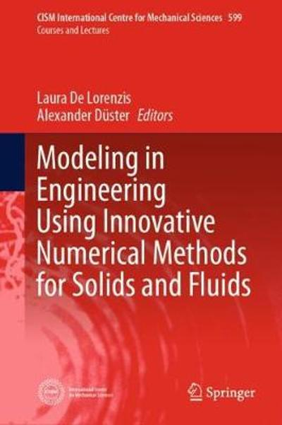 Modeling in Engineering Using Innovative Numerical Methods for Solids and Fluids - Laura De Lorenzis