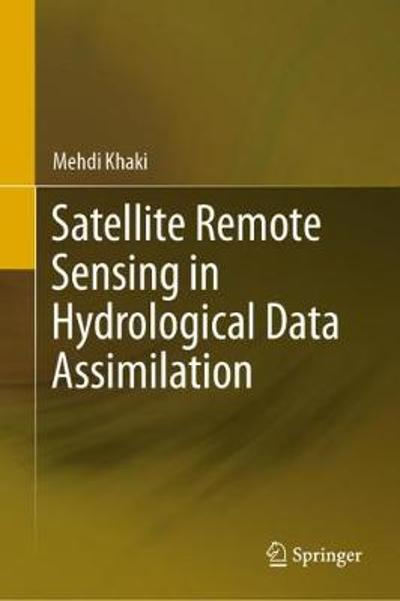Satellite Remote Sensing in Hydrological Data Assimilation - Mehdi Khaki