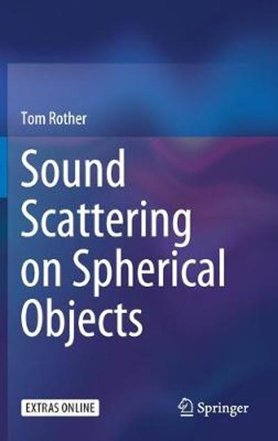 Sound Scattering on Spherical Objects - Tom Rother
