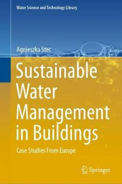 Sustainable Water Management in Buildings - Agnieszka Stec