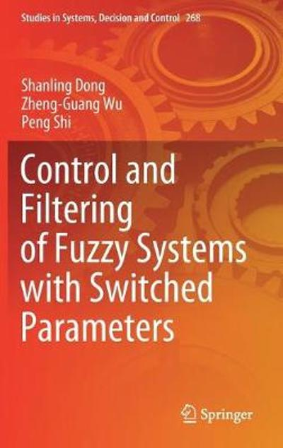 Control and Filtering of Fuzzy Systems with Switched Parameters - Shanling Dong