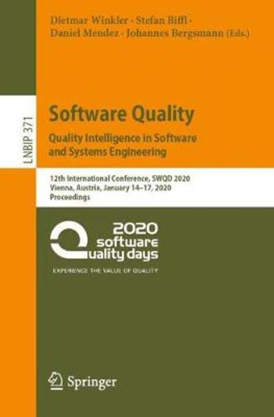Software Quality: Quality Intelligence in Software and Systems Engineering - Dietmar Winkler