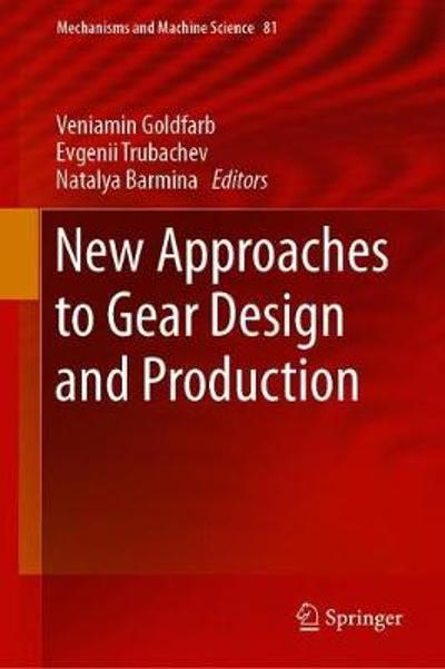 New Approaches to Gear Design and Production - Veniamin Goldfarb