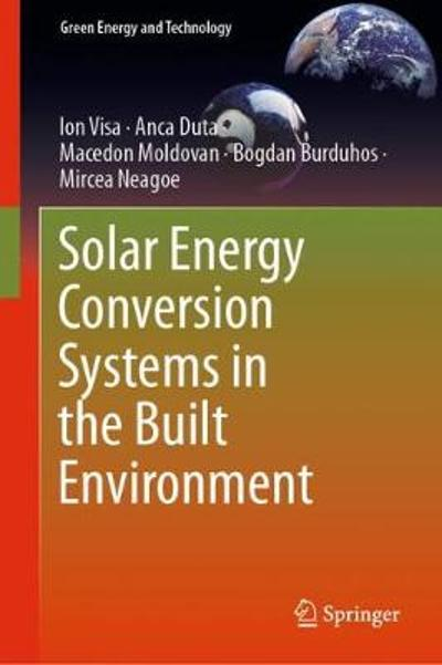 Solar Energy Conversion Systems in the Built Environment - Ion Visa